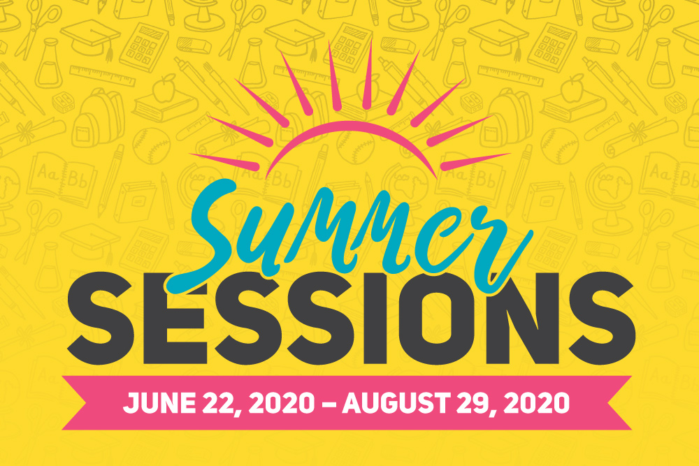 Summer Sessions - June 22,200 - August 29, 2020
